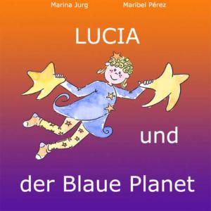http://luciaandtheblueplanet.com/wp-content/uploads/2019/02/lucia_deutsch-1-300x300.jpg