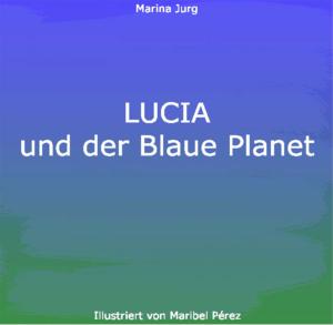 http://luciaandtheblueplanet.com/wp-content/uploads/2019/02/lucia_deutsch-5-300x293.jpg