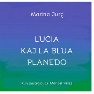 http://luciaandtheblueplanet.com/wp-content/uploads/2019/02/lucia_esperanto-5-300x300.jpg