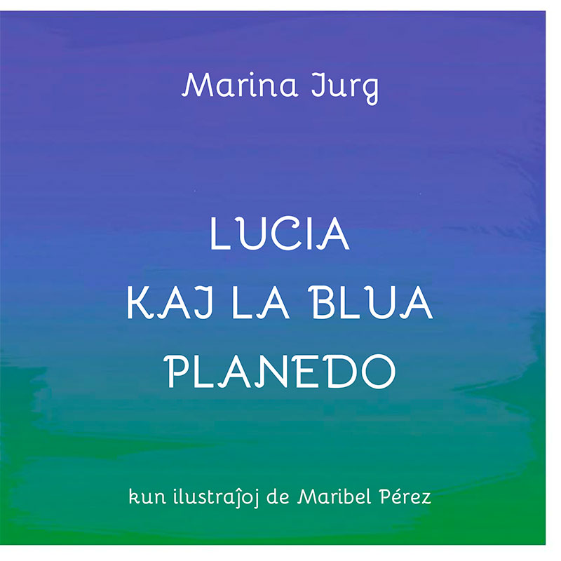 http://luciaandtheblueplanet.com/wp-content/uploads/2019/02/lucia_esperanto-5.jpg